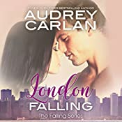 London Falling: Falling, Book 2 | Audrey Carlan