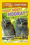 img - for National Geographic Kids Chapters: Hoot, Hoot, Hooray!: And More True Stories of Amazing Animal Rescues (NGK Chapters) book / textbook / text book