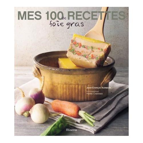 Mes 100 recettes de foie gras [PDF l FR][DF]