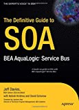 img - for The Definitive Guide to SOA: BEA AquaLogic Service Bus (Definitive Guides) book / textbook / text book