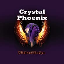 Crystal Phoenix (       UNABRIDGED) by Michael Berlyn Narrated by Craig Jessen