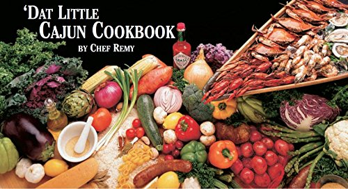 'Dat Little Cajun Cookbook by Remy Laterrade