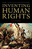 Inventing Human Rights: A History