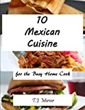 Mexican Cuisines for the Busy Home Cook (English Edition)
