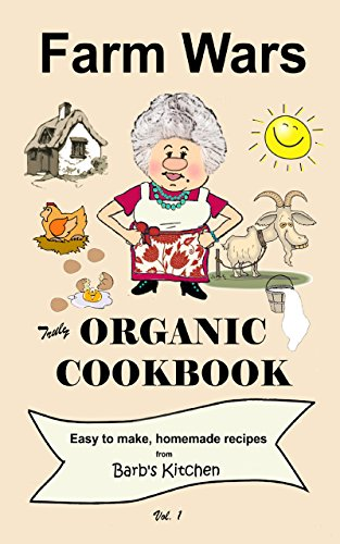 Farm Wars Truly Organic Cookbook by Barbara Peterson