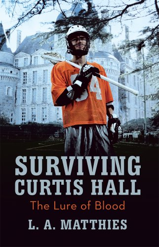 L. A. Matthies&#8217; Sharply Etched 5-Star Fantasy Surviving Curtis Hall: The Lure of Blood &#8211; $2.99 on Kindle *PLUS A Chance to a Win a Kindle Fire HD  Enter Here!