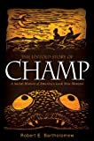 img - for The Untold Story of Champ book / textbook / text book