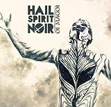 Oi Magoi by Hail Spirit Noir (2014-02-11)