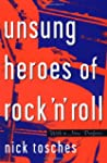 Unsung Heroes Of Rock 'n' Roll: The B...