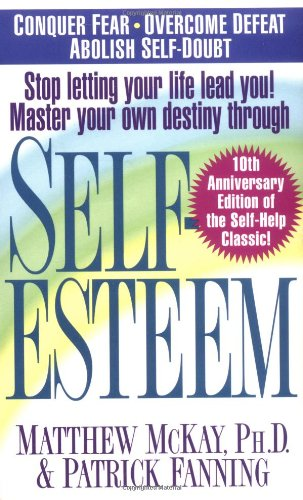 Self-Esteem, by Matthew McKay, Patrick Fanning