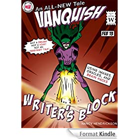 Writer's Block: Vanquished! Using Images, Oracles and Brain-Hacks (Writing Skills Book 2) (English Edition)
