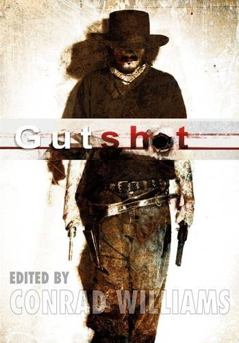 Gutshot [hc]: Conrad Williams, Gemma Files: 9781848632134: Amazon.com: Books