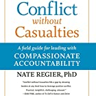 Conflict Without Casualties: A Field Guide for Leading with Compassionate Accountability Hörbuch von Nate Regier Gesprochen von: Jeff Hoyt