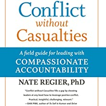 Conflict Without Casualties: A Field Guide for Leading with Compassionate Accountability Audiobook by Nate Regier Narrated by Jeff Hoyt