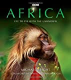 Africa: Eye to Eye with the Unknown by Bright, Michael (2012) Hardcover