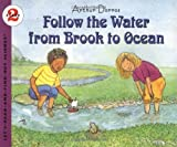 Follow the Water from Brook to Ocean (Let's-Read-and-Find-Out Science 2) (0064451151) by Dorros, Arthur