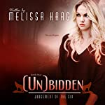(Un)bidden: Judgement of the Six, Book 4 | Melissa Haag