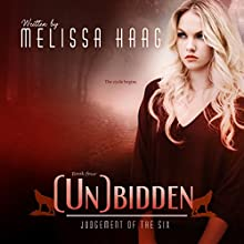 (Un)bidden: Judgement of the Six, Book 4 Audiobook by Melissa Haag Narrated by Casey Turner