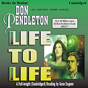 Life to Life: Ashton Ford #4 | [Don Pendleton]