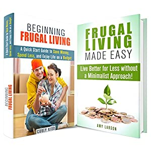 Frugal Living Box Set: A Guide to Living Better for Less and Enjoy Lifestyle on a Budget (Minimalist & Financial Freedom)