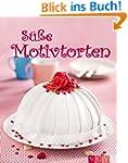 S��e Motivtorten: Die sch�nsten Torte...