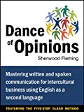 img - for Dance of Opinions: Mastering Written and Spoken Communication for Intercultural Business Using English as a Second Language book / textbook / text book