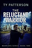 The Reluctant Warrior (Warriors Series Book 2)
