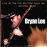 echange, troc Brian Lee - Live At The Old Absinthe House Bar...Saturday Night
