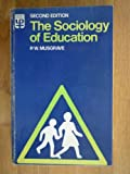 Sociology of Education (University Paperbacks) (0416283209) by Musgrave, P. W.