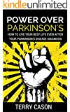 Power Over Parkinson's: How to Live Your Best Life Even After Your Parkinson's Disease Diagnosis