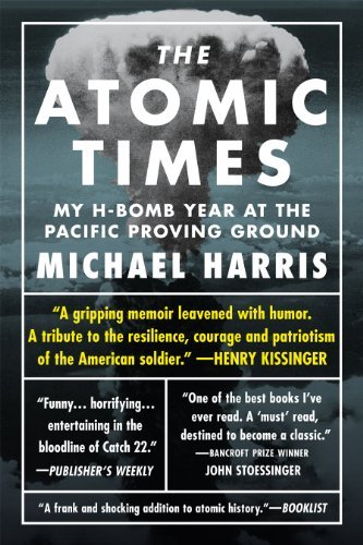 The Atomic Times: My H-Bomb Year at the Pacific Proving Ground PDF