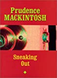 img - for Sneaking Out (Southwestern Writers Collection Series, Wittliff Collections at Texas State University-San Marcos) by Prudence Mackintosh (2002-11-01) book / textbook / text book