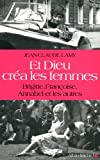 img - for Et Dieu Crea Les Femmes (Memoires - Temoignages - Biographies) (French Edition) book / textbook / text book