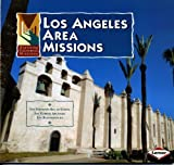 Los Angeles Area Missions (Exploring California Missions)