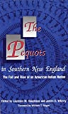 img - for The Pequots in Southern New England: The Fall and Rise of an American Indian Nation (The Civilization of the American Indian Series) book / textbook / text book