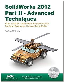 Solidworks 2012 Part Ii Advanced Techniques Paul Tran