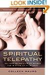 Spiritual Telepathy: Ancient Techniqu...