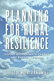 img - for Planning for Rural Resilience: Coping with Climate Change and Energy Futures book / textbook / text book