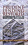 img - for Prudent Lending Restored: Securitization After the Mortgage Meltdown book / textbook / text book