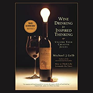 Wine Drinking for Inspired Thinking Audiobook