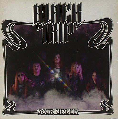 Goin Under by Black Trip (2013-11-05)