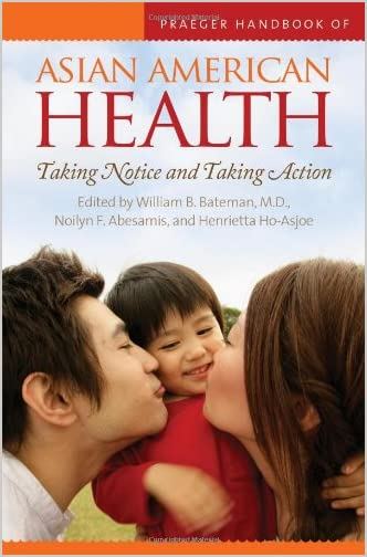 Praeger Handbook of Asian American Health : Taking Notice and Taking Action