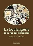 echange, troc Alexis Galmot - La boulangerie de la rue des dimanches