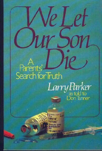 We Let Our Son Die : A Parents' Search for Truth