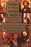img - for Crossing the Danger Water: Three Hundred Years of African-American Writing book / textbook / text book