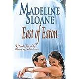 East of Eaton (Women of Eaton Book 2) ~ Madeline Sloane
