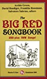 The Big Red Songbook: 250-Plus IWW Songs