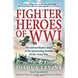 Fighter Heros of WWIby Joshua Levine