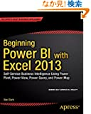 Beginning Power Bi With Excel 2013: Self-service Business Intelligence Using Power Pivot, Power View, Power Query, and Pow...