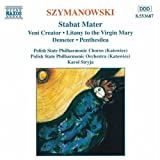 echange, troc  - Szymanowski : Stabat Mater Op. 53 - Veni Creator Op. 57 - Litanies pour la Vierge Marie - Demeter - Penthesilea
